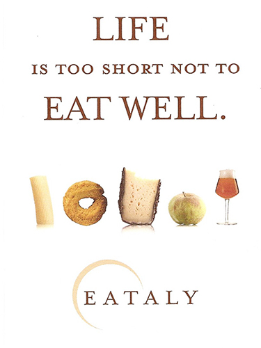 Eataly_Life's too short